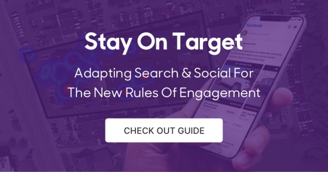STAY ON TARGET - Adapting Search & Social For The New Rules Of Engagement